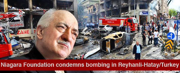 The Niagara Foundation strongly condemns the car bombing in Reyhanli-Hatay/Turkey
