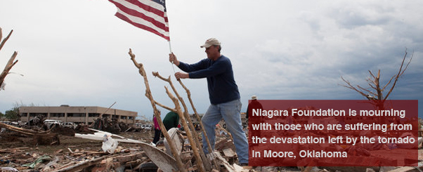 Niagara Foundation is mourning with those who are suffering from the devastation left by the tornado in Moore, Oklahoma